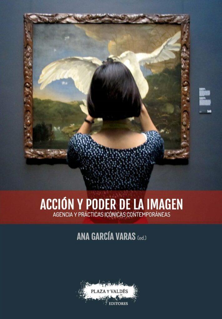 """Portada de """"Acción y poder de la imagen""""en Plaza y Valdés"""