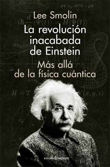 Portada La revolución inacabada de Einstein de Lee Smolin