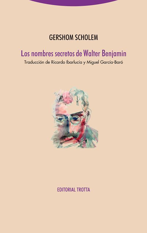 Portada Los nombres secretos de Walter Benjamin Trotta